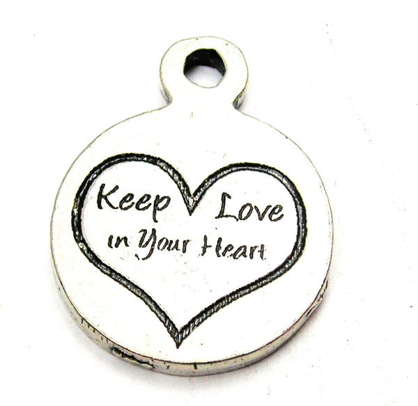 Keep Love In Your Heart Genuine American Pewter Charm