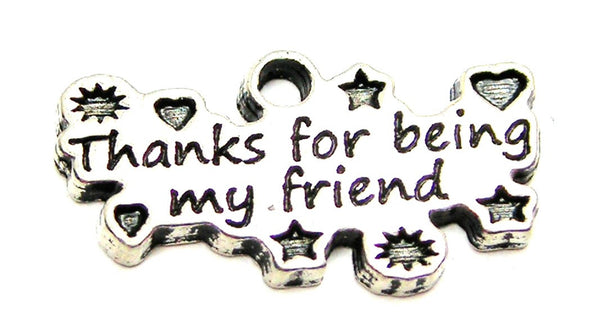 Thanks For Being My Friend Genuine American Pewter Charm