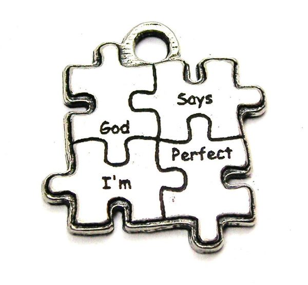 God Says I'M Perfect Small Genuine American Pewter Charm