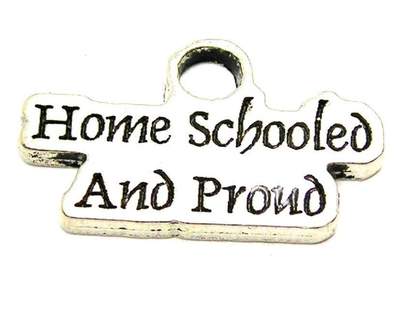 Home Schooled And Proud Genuine American Pewter Charm