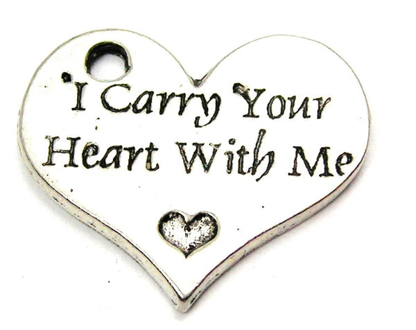 I Carry Your Heart With Me Genuine American Pewter Charm
