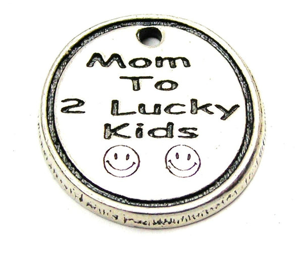 Mom To 2 Lucky Kids Genuine American Pewter Charm