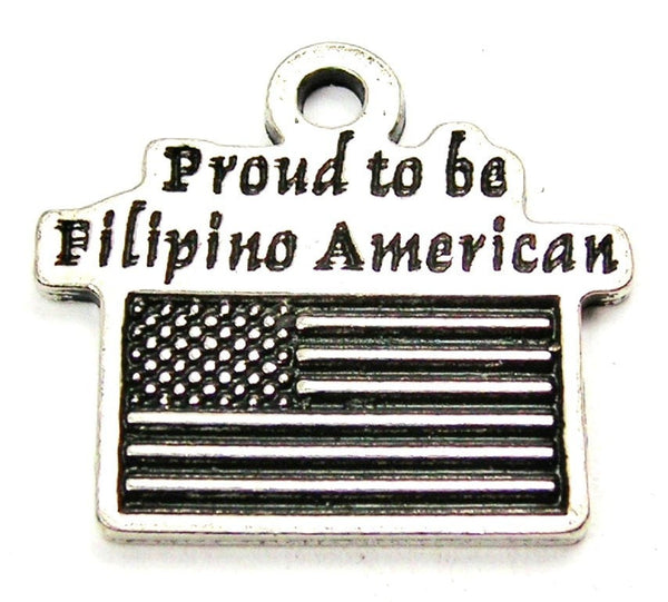 Proud To Be Filipino American Genuine American Pewter Charm