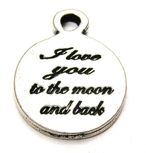 I Love You To The Moon And Back Cursive Genuine American Pewter Charm