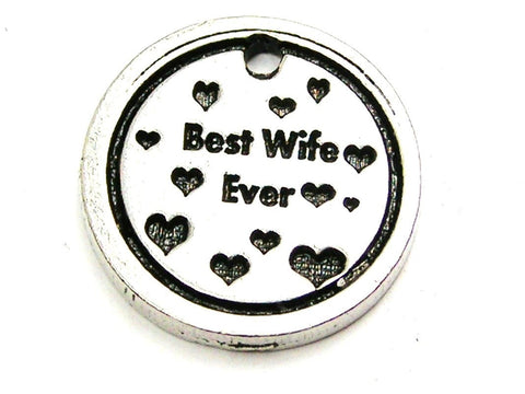 Best Wife Ever Genuine American Pewter Charm