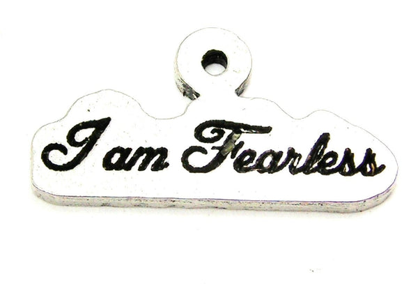 I Am Fearless Genuine American Pewter Charm