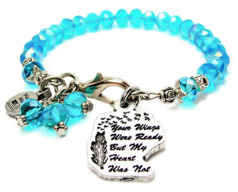 Your Wings Were Ready But My Heart Was Not Splash Of Color Crystal Bracelet