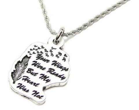Your Wings Were Ready But My Heart Was Not Stainless Steel Rope Chain Necklace