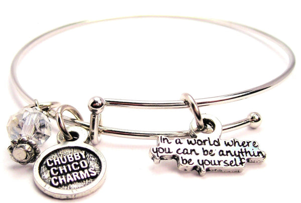 In A World Where You Can Be Anything Be Yourself Bangle Bracelet