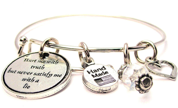 Hurt Me With Truth But Never Satisfy Me With A Lie Bangle Bracelet