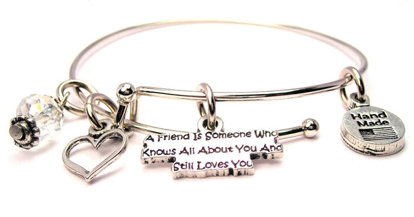 A Friend Is Someone Who Knows All About You And Still Loves You Bangle Bracelet