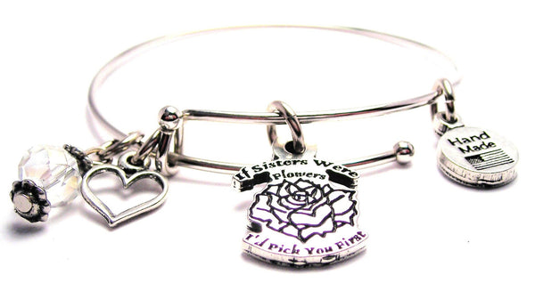 If Sisters Were Flowers I'd Pick You First Expandable Bangle Bracelet