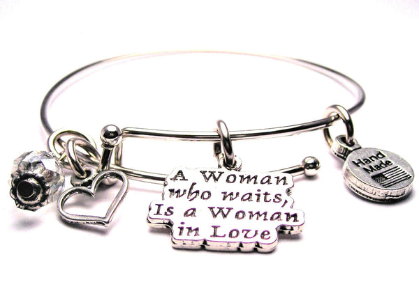 A Woman Who Waits Is A Woman In Love Bangle Bracelet