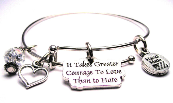 It Takes Greater Courage To Love Than Hate Expandable Bangle Bracelet