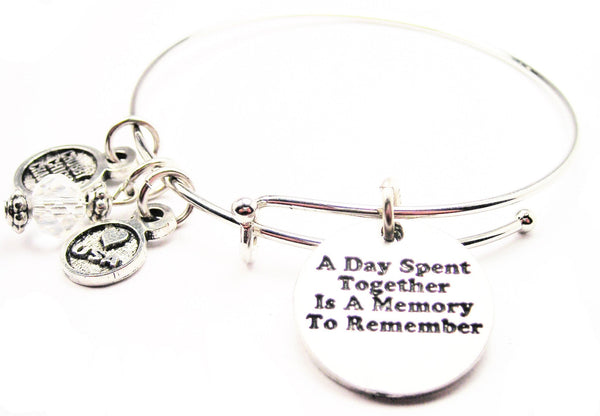 A Day Spent Together Is A Memory To Remember Bangle Bracelet