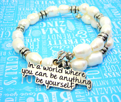 In A World Where You Can Be Anything Be Yourself Fresh Water Pearls Wrap Bracelet