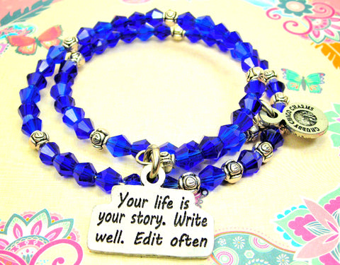 Your Life Is Your Story  Write Well Edit Often Bicone Crystal Wrap Style Bangle Bracelet