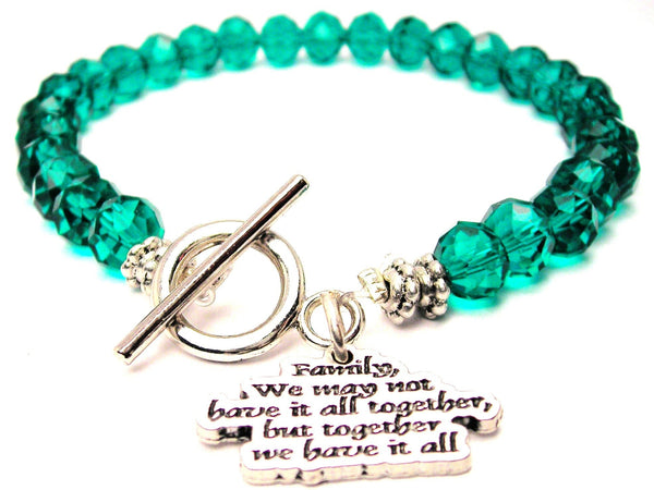 Family,  We May Not Have It All Together,  But Together We Have It All,  Family Charm,  Family Love,  Family Bracelet,  Family Jewelry,  Expression Bracelet