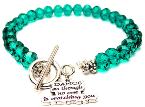 Dance As Though No One Is Watching You Crystal Beaded Toggle Style Bracelet