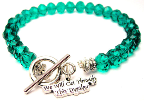 We Will Get Through This Together Crystal Beaded Toggle Style Bracelet