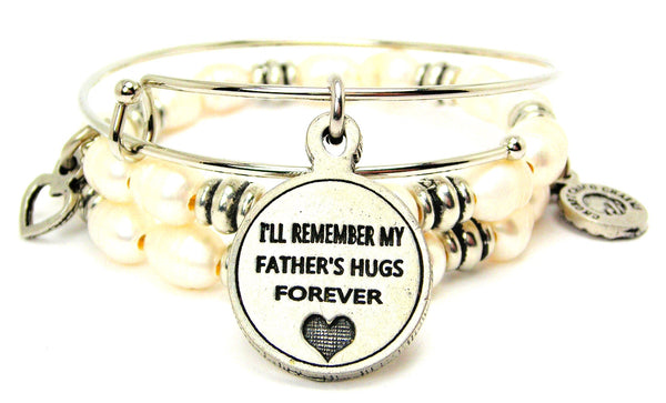 I'll Remember My Father's Hugs Forever Fresh Water Pearls Expandable Bangle Bracelet Set