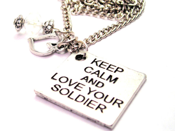 Keep Calm And Love Your Soldier Necklace with Small Heart