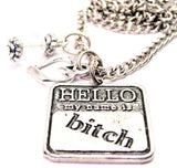Hello My Name Is Bitch Necklace with Small Heart