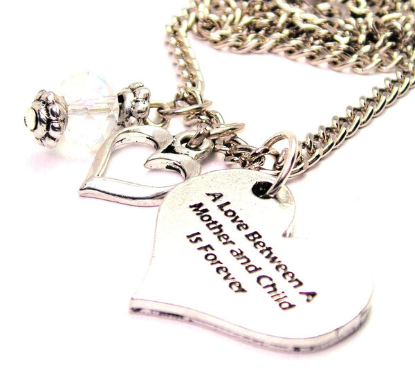 A Love Between A Mother And Child Is Forever Necklace with Small Heart