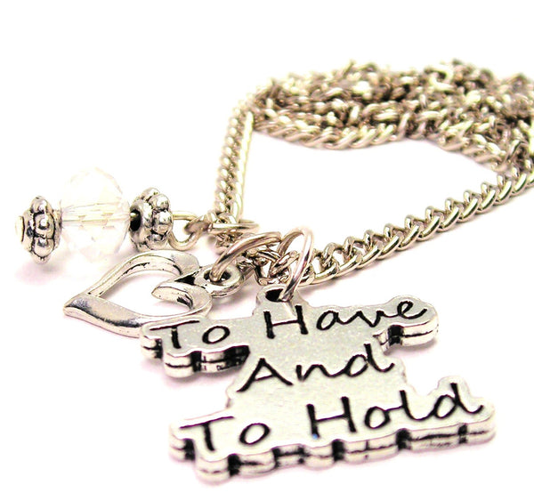 To Have And To Hold Necklace with Small Heart