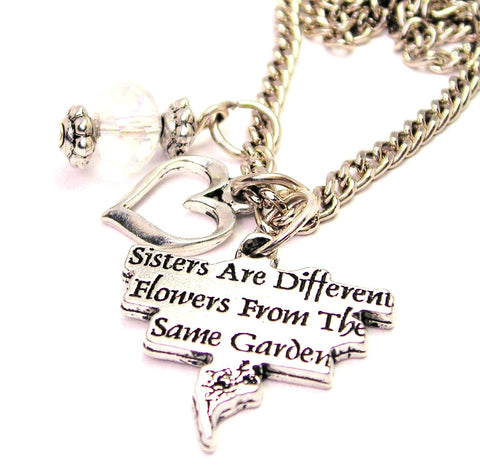 Sisters Are Different Flowers From The Same Garden Necklace with Small Heart