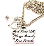 Hard Times Will Always Reveal True Friends Necklace with Small Heart