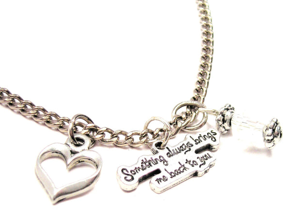 Something Always Brings Me Back To You Necklace with Small Heart