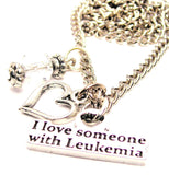 I Love Someone With Leukemia Necklace with Small Heart