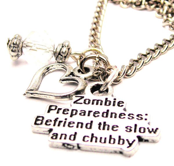 Zombie Preparedness Befriend The Slow And Chubby Necklace with Small Heart