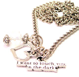 I Want To Touch You In The Dark Necklace with Small Heart