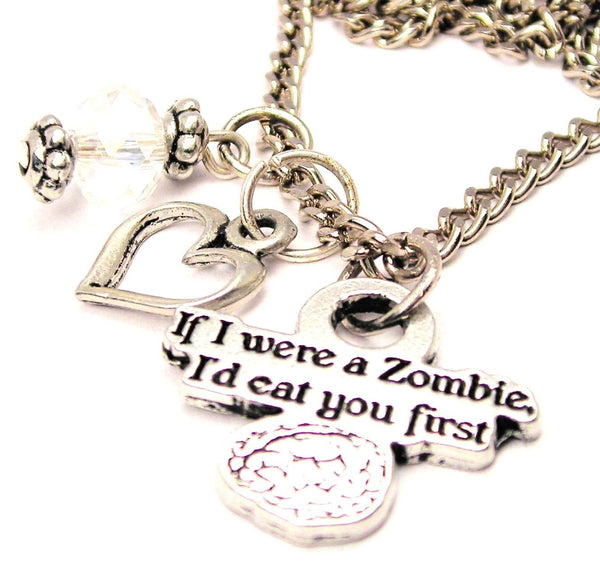 If I Were A Zombie Id Eat You First Necklace with Small Heart