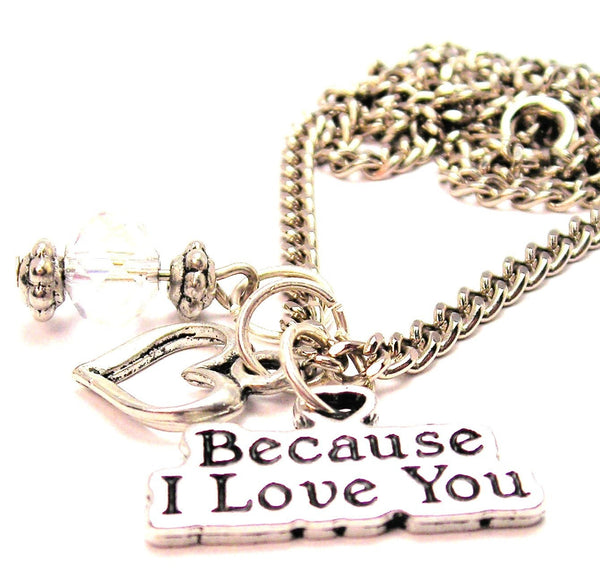 Because I Love You Necklace with Small Heart
