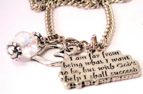 I Am Far From Being What I Want To Be But With Gods Help I Shall Succeed Necklace with Small Heart
