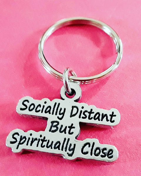 Socially Distant but Spiritually Close keychain