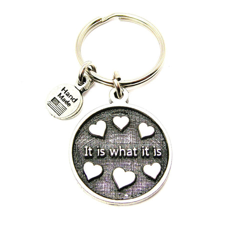 It Is What It Is Key Chain