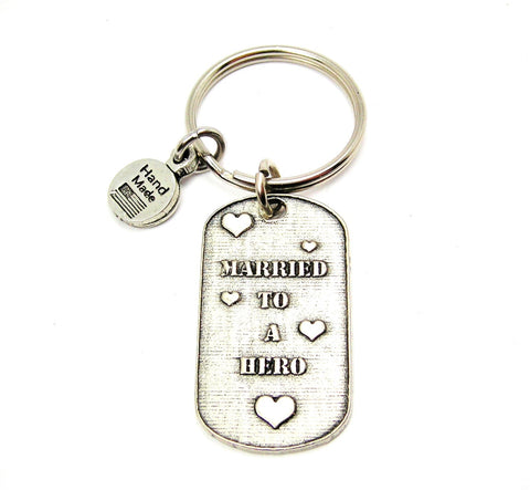 Married To A Hero Key Chain
