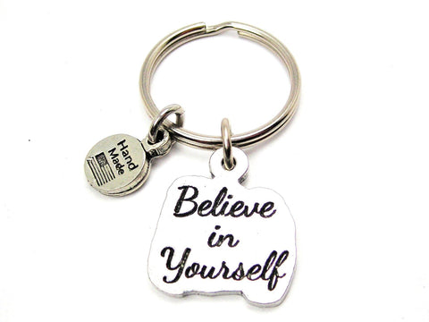 Believe In Yourself Key Chain