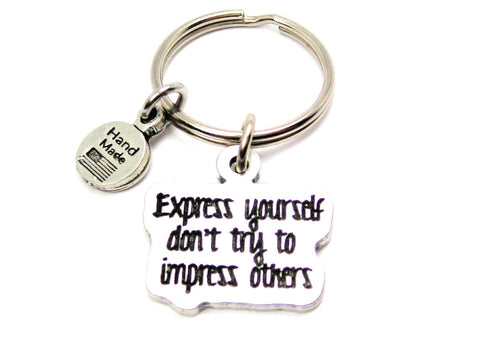 Express Yourself Don't Try To Impress Others