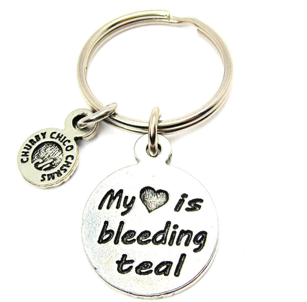My Heart Is Bleeding Teal Key Chain