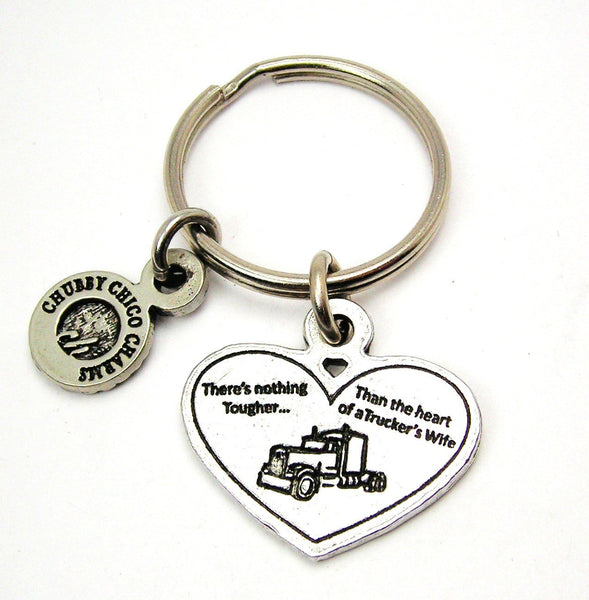 There's Nothing Tougher Than The Heart Of A Trucker's Wife Standard Key Chain