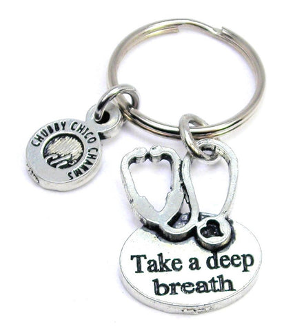 Take A Deep Breath With Stethoscope Key Chain