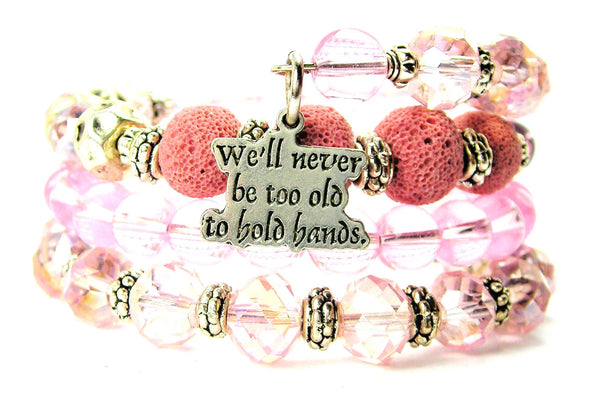 We'Ll Never Be Too Old To Hold Hands Multi Wrap Bracelet