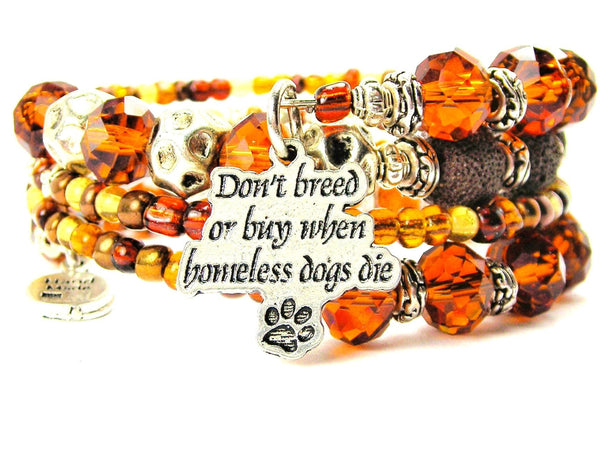 Don'T Breed Or Buy When Homeless Dogs Die Multi Wrap Bracelet