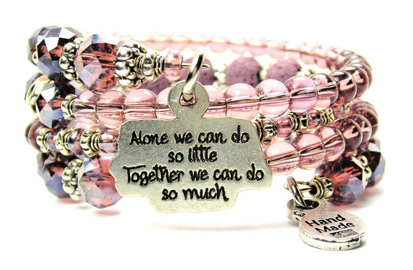 Alone We Can Do So Little Together We Can Do So Much Multi Wrap Bracelet