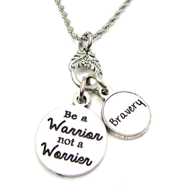 Be A Warrior Not A Worrier Catalog Necklace